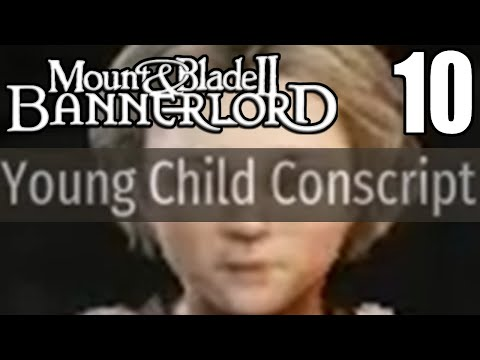 Bring Your Child To Work Day - Let's Play Mount & Blade II: Bannerlord #10