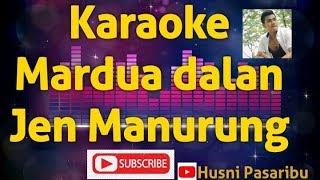 Download Lagu Karaoke Mardua Dalan Jen Manurung mp3