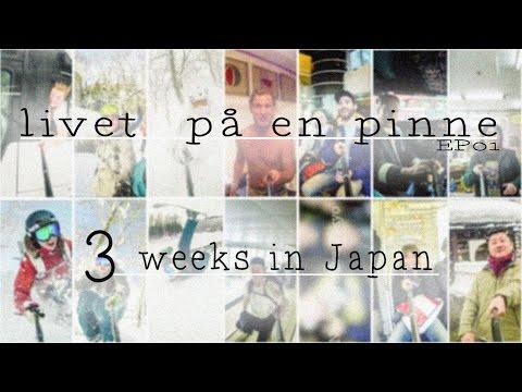 Livet på en pinne EP01 - 3 weeks of ski-travel in Japan