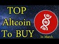 Top Altcoin To Buy In March | Best Cryptocurrency To Invest In Q2 2019
