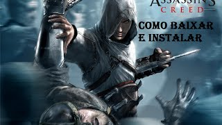 Como baixar e instalar Assassin's Creed 1 para pc
