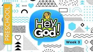 HEY GOD Preschool Week 3