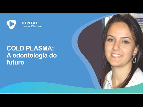 COLD PLASMA: A ODONTOLOGIA DO FUTURO