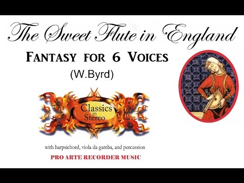 The Sweet Flute In England- Fantasy For 6 Voices ( W.Byrd)