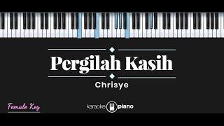 Pergilah Kasih - Chrisye (KARAOKE PIANO - FEMALE KEY)