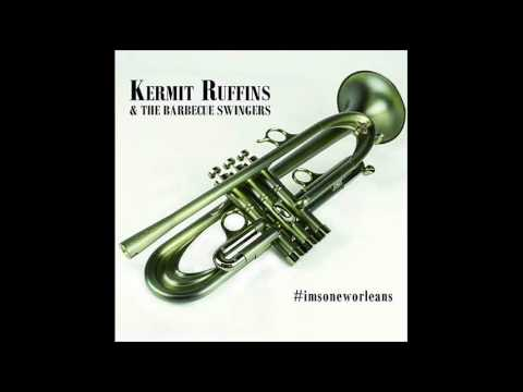 Kermit Ruffins & the Barbecue Swingers  Im So New Orleans