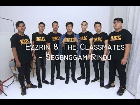 Ezzrin & The Classmates - Segenggam Rindu (Lirik Video)