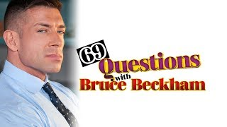 69 Questions with Bruce Beckham