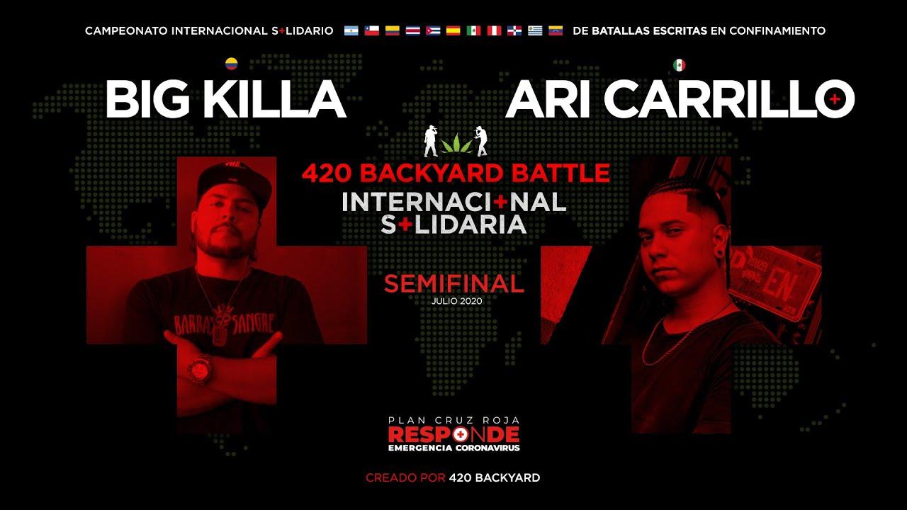 BIG KILLA vs ARI CARRILLO. Semifinal. 420 Backyard Battle Internacional Solidaria 2020.