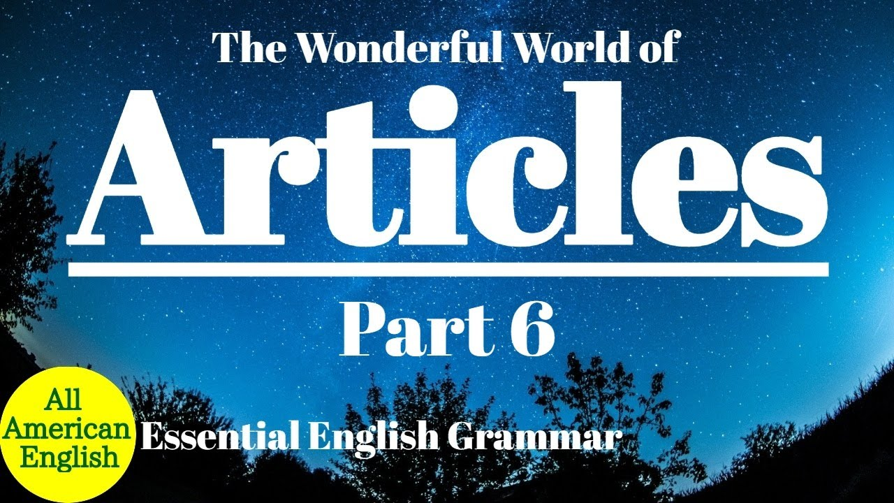 "ARTICLES Part 6 | More Uses of ""THE"" & Intro to ""The Zero Article"" 