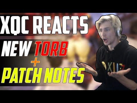 xQc REACTS TO NEW TORB REWORK + PATCH NOTES W/CHAT