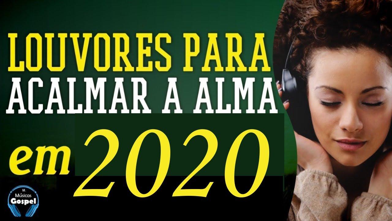 Louvores e Adoração 2020 - As Melhores Músicas Gospel Mais Tocadas 2020 -  Hinos p/ acalmar a alma