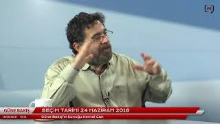 Güne Bakış (18 Nisan 2018) Kemal Can ile 24 Haziran erken seçimi üzerine