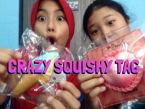 CRAZY SQUISHY TAG !!!