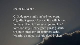 Psalm 55 vers 1 en 13 - O God, neem mijn gebed ter oren