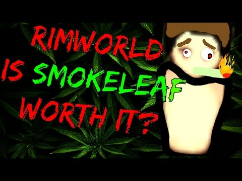 Rimworld Guide: Is Smokeleaf worth it? Rimworld Drug Guide