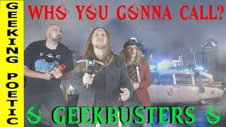 GEEK-BUSTERS!  A Geeking Poetic Teaser/Spoof   Ghostbusters