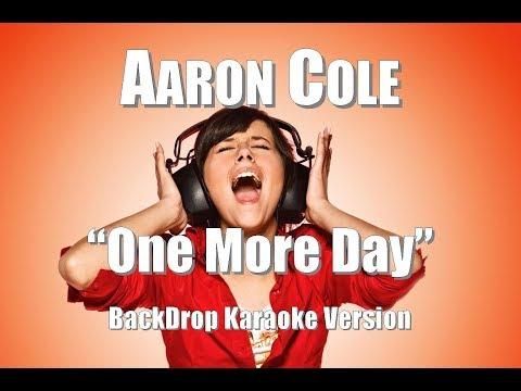"Aaron Cole ""One More Day"" BackDrop Karaoke Version"
