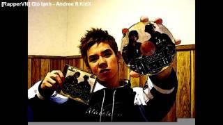 [RapperVN] Gió lạnh - Andree ft KidX