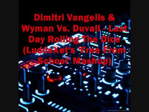 Dimitri Vangelis & Wyman Vs. Duvall - Last Day Rolling The Dice (LuddeXet Mashup)