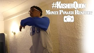 "#Kasher Quon ""Money Power Respect"""