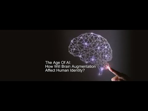 The Age Of AI: How Will Brain Augmentation Affect Human Identity?
