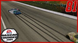 I SAID I WAS SORRY JEFF | NASCAR Thunder 2004 Career Mode S3 Ep. 81