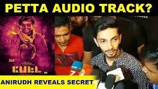 Petta Audio Track? – Anirudh Reveals Secret