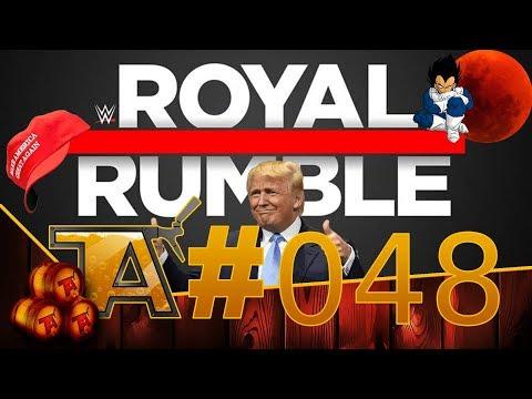 TAP #48   TALKING ROYAL RUMBLE! - MAGA KIDS? - SUPER BLOODMOON!