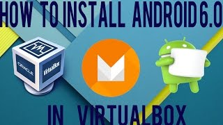 Install Android 6.0 Marshmallow on PC or Virtualbox !