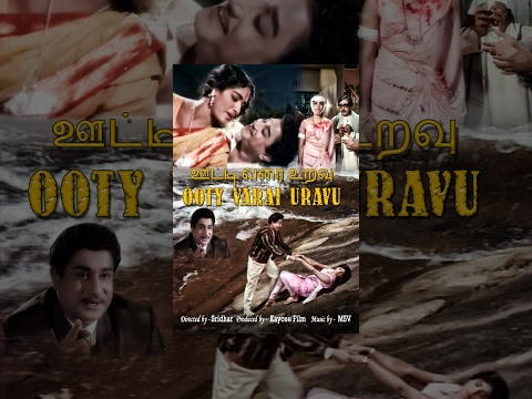 Ooty Varai Uravu (Full Movie) - Watch Free Full Length Tamil Movie Online