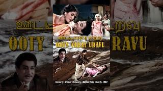 Ooty Varai Uravu (Full Movie) - Watch Free Full Length Tamil Movie Online