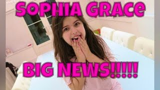 Sophia Grace - BIG NEWS