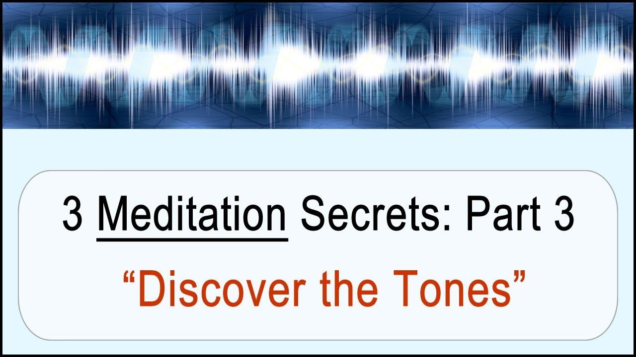 3 Meditation Secrets: Discover The Tones – Higher Balance Institute