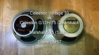 Celestion Vintage 30 vs G12H 75 Creamback - Marshall SL5 Slash