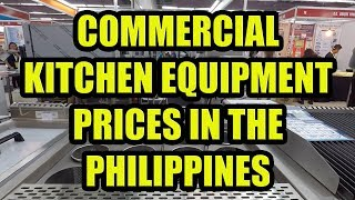 Commercial Kitchen Equipment Prices In The Philippines.