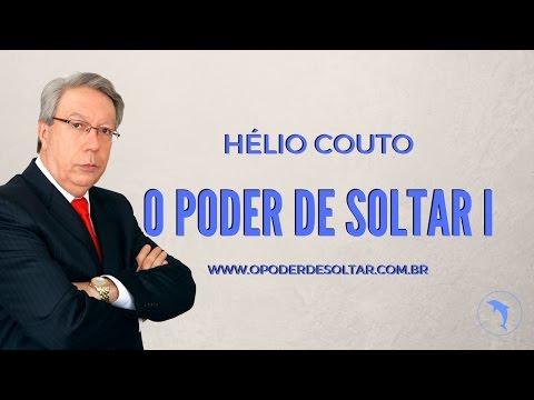 O Poder de soltar - Parte I - Hélio Couto