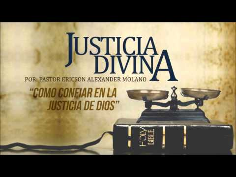 Mensaje: JUSTICIA DIVINA - Ericson Alexander Molano