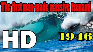 1946 The First man-made massive tsunami ever recorded in History thumbnail