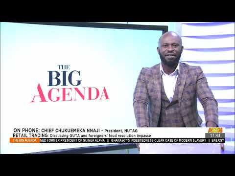 Retail trading: Discussing GUTA and foreigners feud resolution impasse - The Big Agenda (15-9-21)