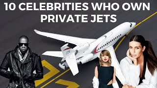 10 Celebrities Who Own Private Jets