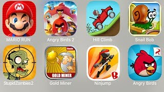 Mario Run,Angry Birds 2,Hill Climb,Snail Bob,Stipid Zombies 2,Gold Miner,Ninjump,Angry Birds
