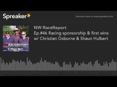 Ep.#46 Racing sponsorship & first wins w/ Christian Osborne & Shaun Hulbert