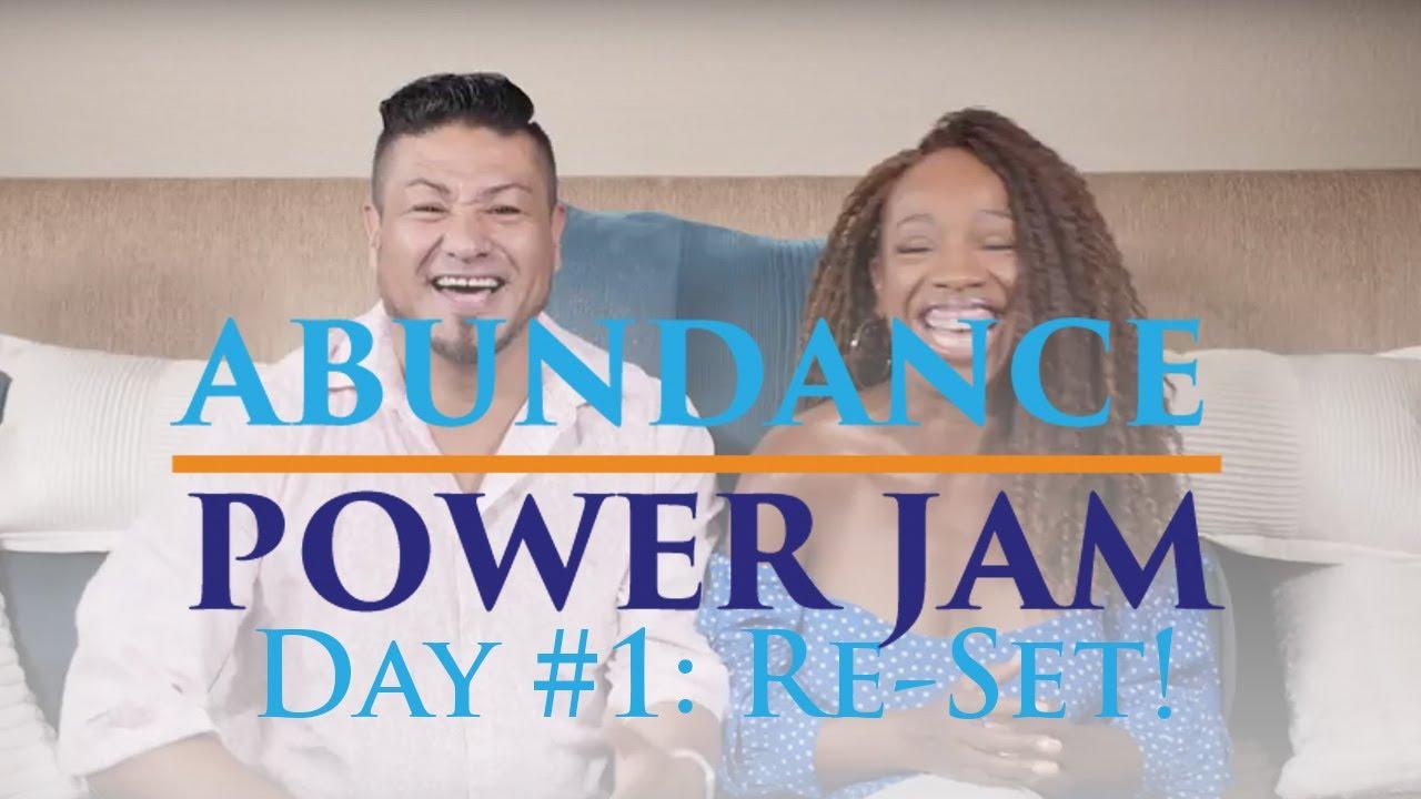 Abundance Power Jam Day #1: Re-Set!