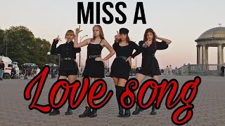 [KPOP IN PUBLIC RUSSIA ] [ONE TAKE] MISS A (미쓰에이) - LOVE SON…