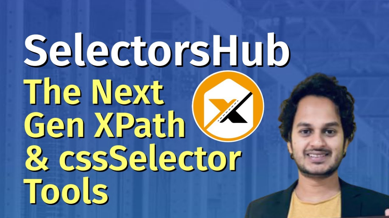 SelectorsHub: The right way to write XPath and CSS Selector