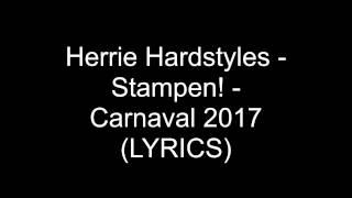 Herrie Hardstyles - Stampen! - Carnaval 2017 (LYRICS)