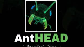Kamelyeon - Ant HEAD ( Maggikal Diss)