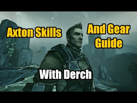 Borderlands 2: Axton Skill And Gear Guide With Derch