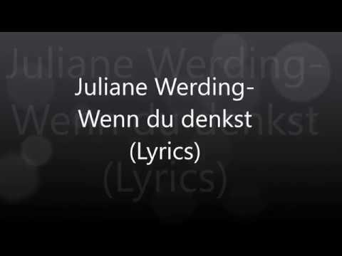 Juliane Werding-Wenn du denkst (Lyrics)
